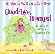 Good-bye, Bumps! - Dr Wayne Dyer, Saje Dyer